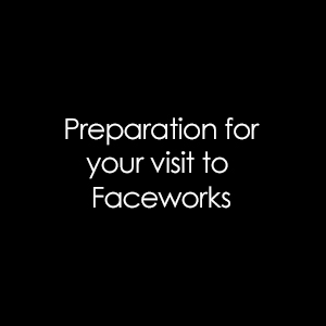 Preparation for your visit to Faceworks.jpg