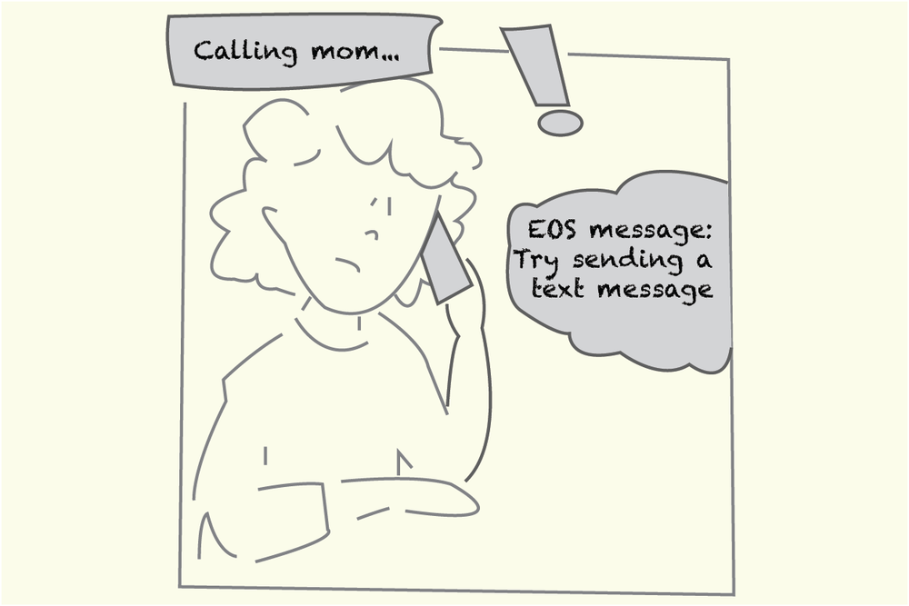 She is concerned and tries calling her mom, but is unable to get through. EOS suggests that she tries texting instead.