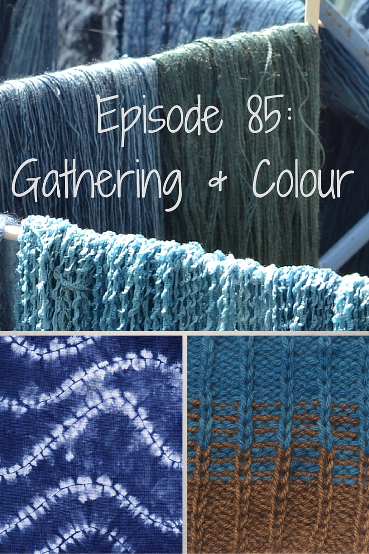 Episode 85: Gathering & Colour