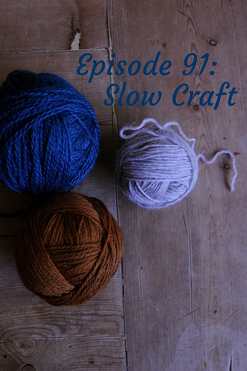 Episode 91: Slow Craft