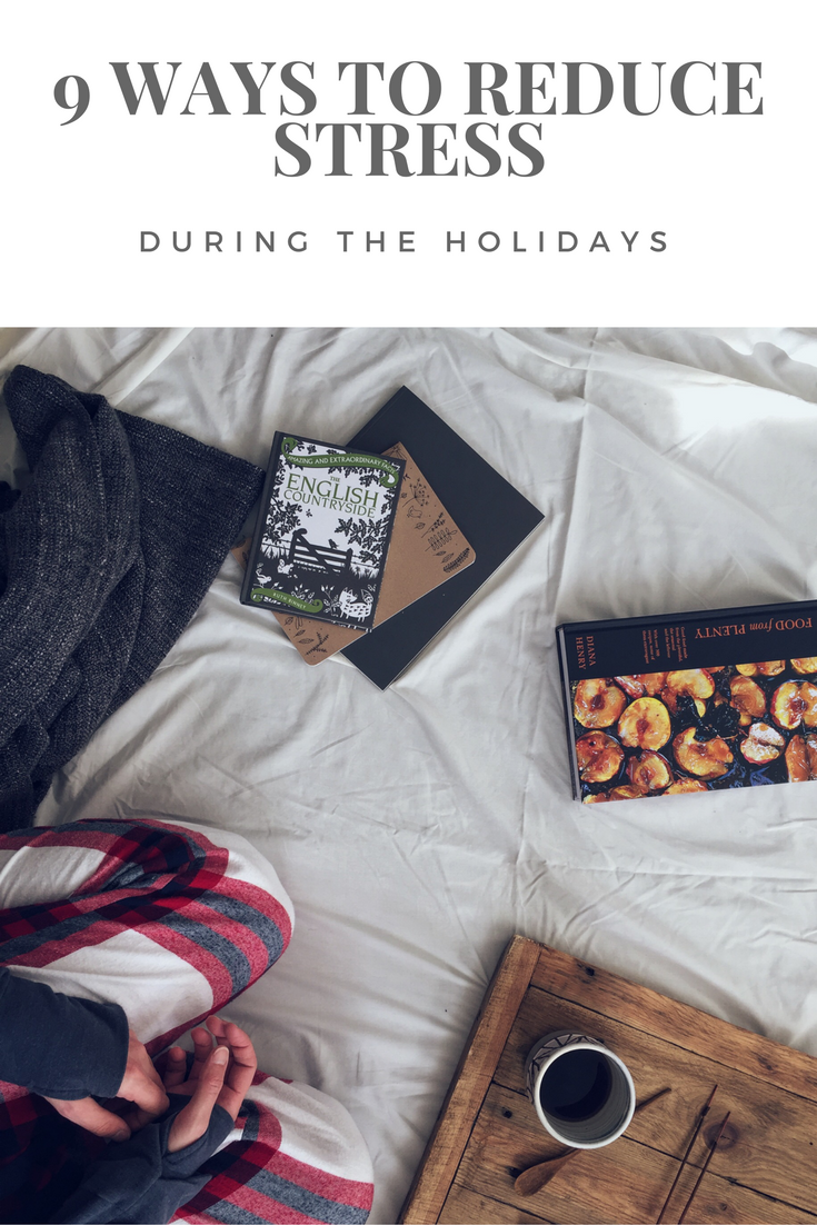 9 Ways to Reduce Stress During the Holidays