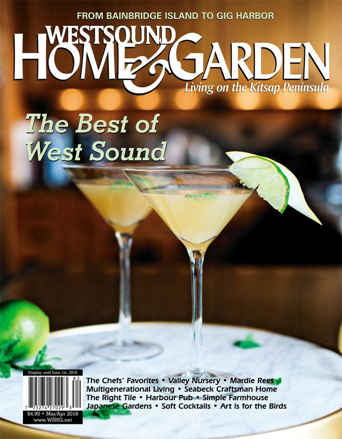Cover Feature Article - We are so happy and pleased to have been featured on the cover of Westsound Home & Garden Magazine for March/April 2018 Issue. Checkout the lovely article.