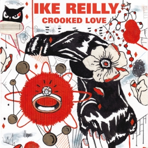 Ike+Reilly-Crooked+Love-cover.jpg
