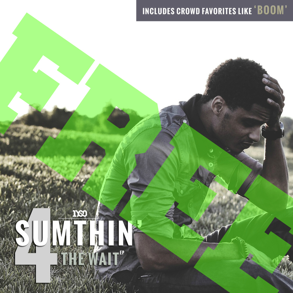 Sumthin' 4 The Wait - FREE Download