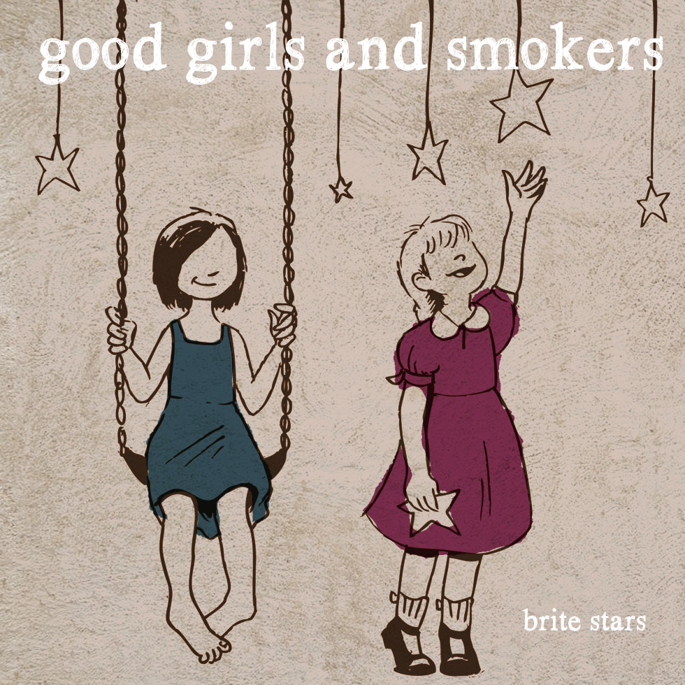 For the band, good girls and smokers (which some of you know I'm a part of).  We just finished recording and mastering!  Release coming soooon!