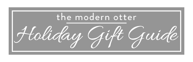 The Modern Otter 2017 Holiday Gift Guide