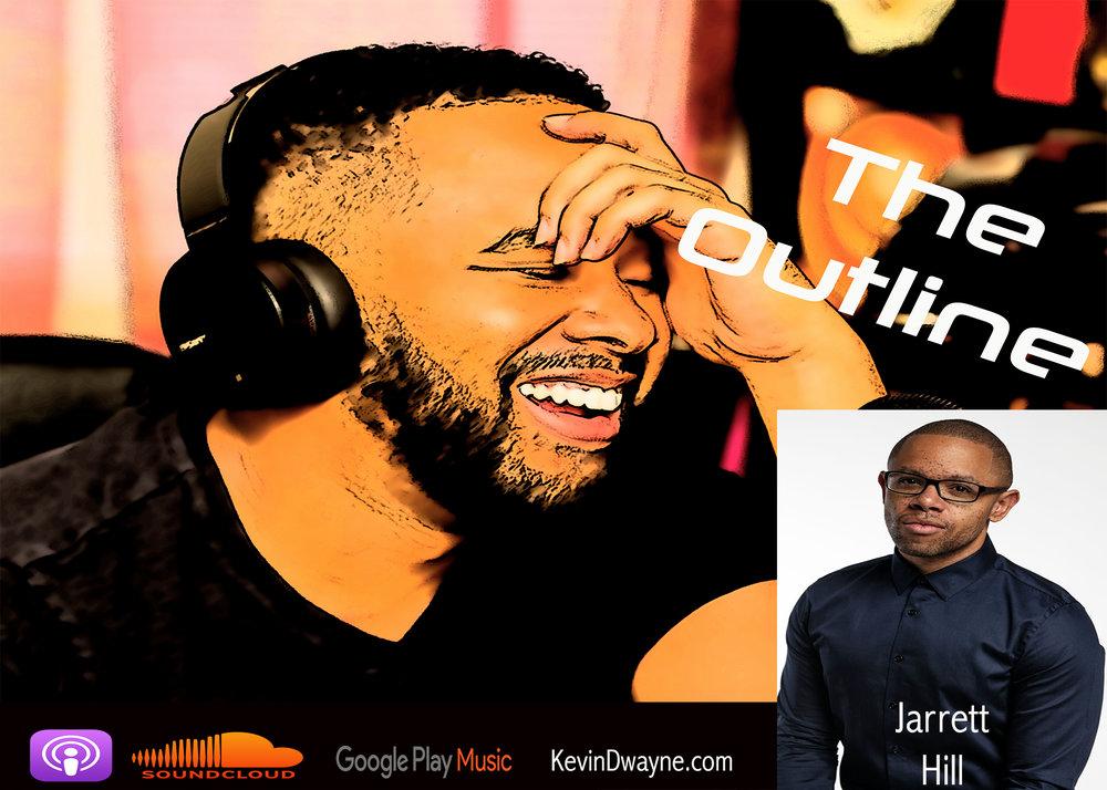 JarrettHillOutlinePodcast.jpg