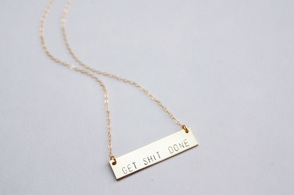 Get Shit Done Brass Bar Necklace by Bang-Up Betty  For the go-getter in your life.    Get it here.