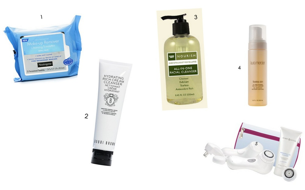 1. Neutrogena Make-up remover wipes 2. Bobbi Brown's Hydrating Rich Cream Cleanser 3.Trader Joe's - Nourish cleanser 4. Laura Mercier foaming one-step cleanser 5. Clarisonic Cleanser