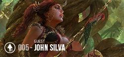 Session 005 - John Silva