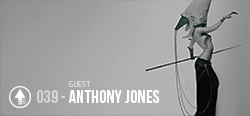 Session 039 - Anthony Jones