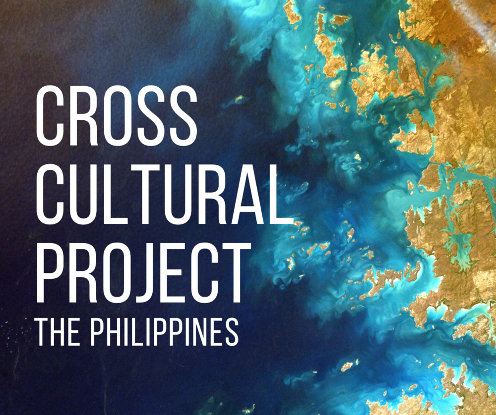 Cross Cultural Project 2018                                               June 6 -July 20                                                            Manila, Philippines
