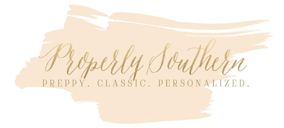 Find Properly Southern: Website   Etsy   Facebook   Instagram