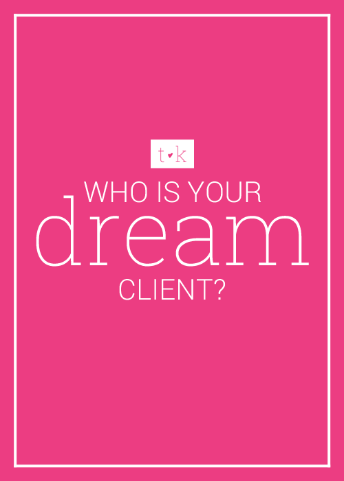 who is your dream client