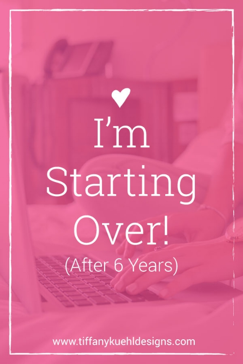 starting over | Tiffany Kuehl Designs | Business Plans
