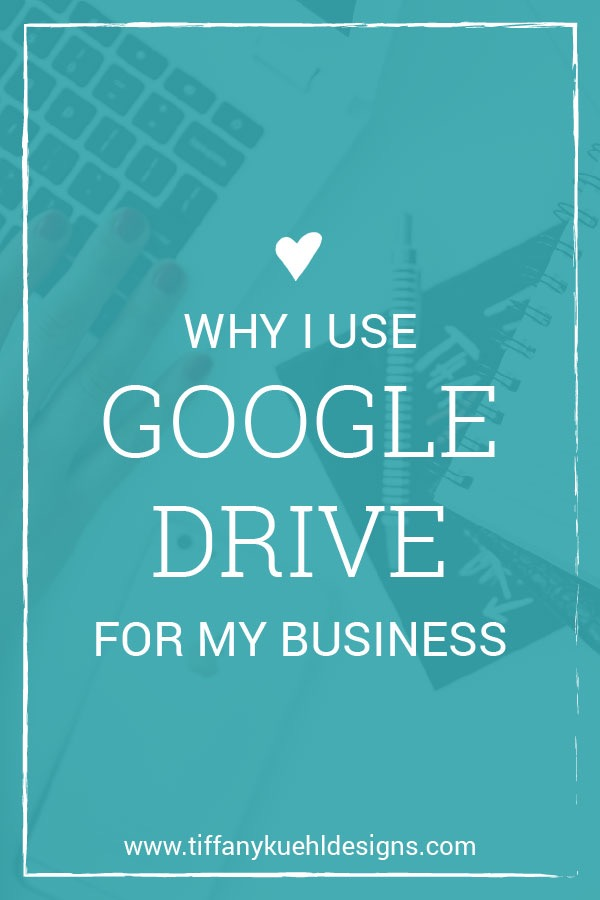 Why I Use Google Drive | Tiffany Kuehl Designs
