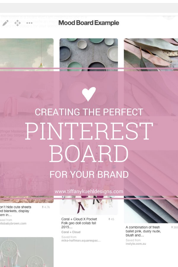 Creating The Perfect Pinterest Board For Your Brand | Tiffany Kuehl Designs