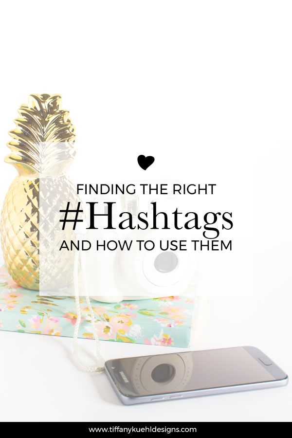 Finding The Right Hashtags & How To Use Them