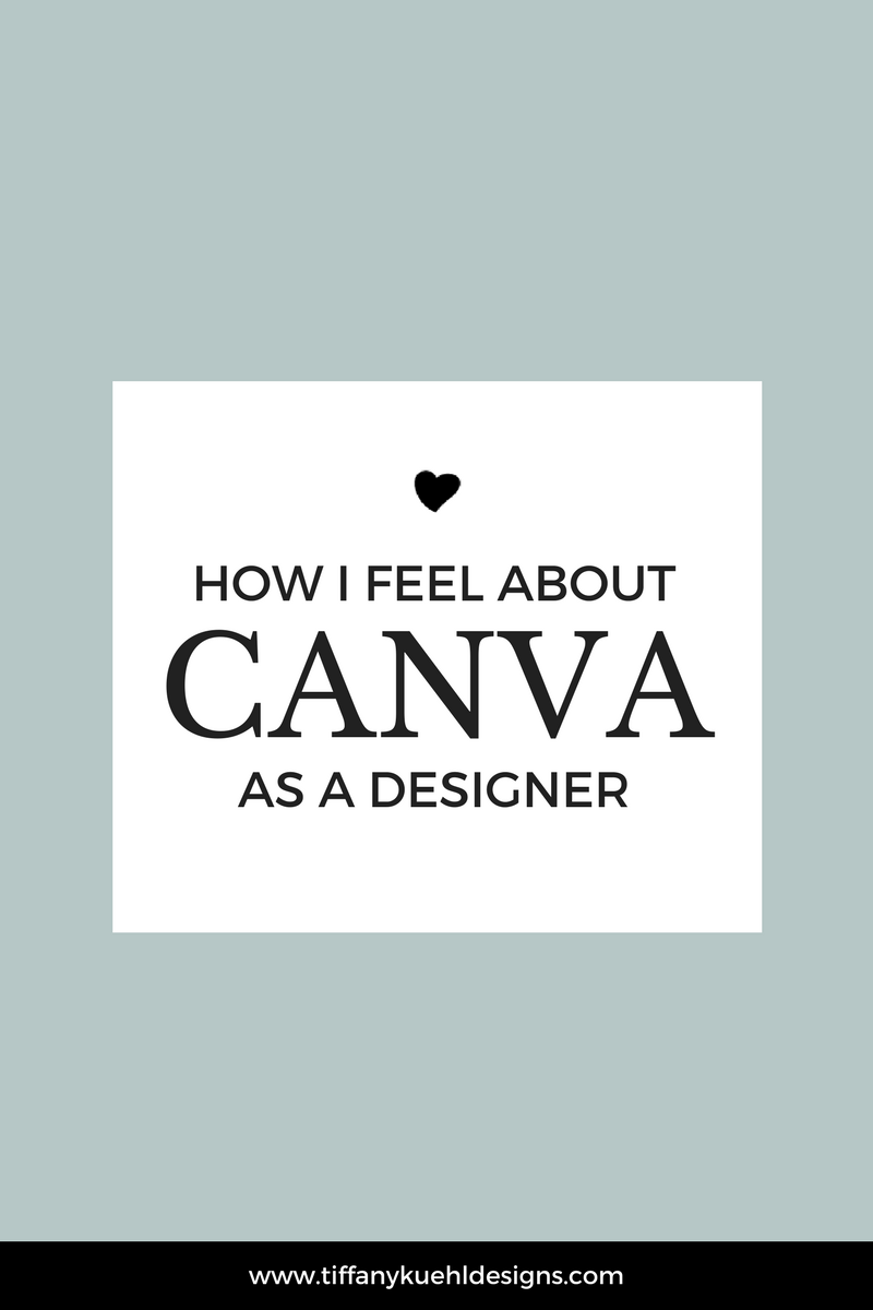 How I Feel About Canva As A Designer — Tiffany Kuehl Designs
