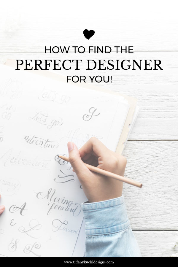 How To Find The Perfect Designer For You! | Tiffany Kuehl Designs -  As a graphic designer, I know the importance of finding the RIGHT DESIGNER FOR YOU! It's almost like finding the right match on one of those online dating services! Being a good match is just as important for the designer, as it is for you.  So here are my steps to finding the designer that works best for you! #branding #websitedesign #designer