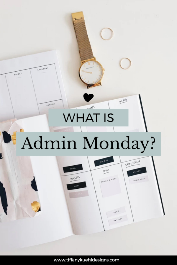 What is Admin Monday? - Tiffany Kuehl Designs?  Want to know the secret to how I keep my business running and get all of my client work done in a timely fashion???
