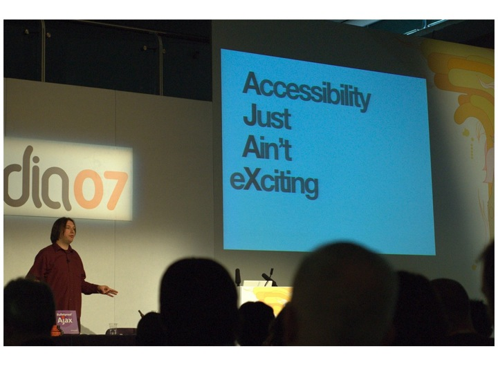 Jeremy Keith's @media 2007 slide which uses the term AJAX and shows it to mean 'Accessibility Just Ain't eXciting'