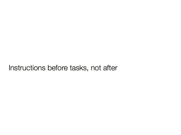 Instructions before tasks, not after
