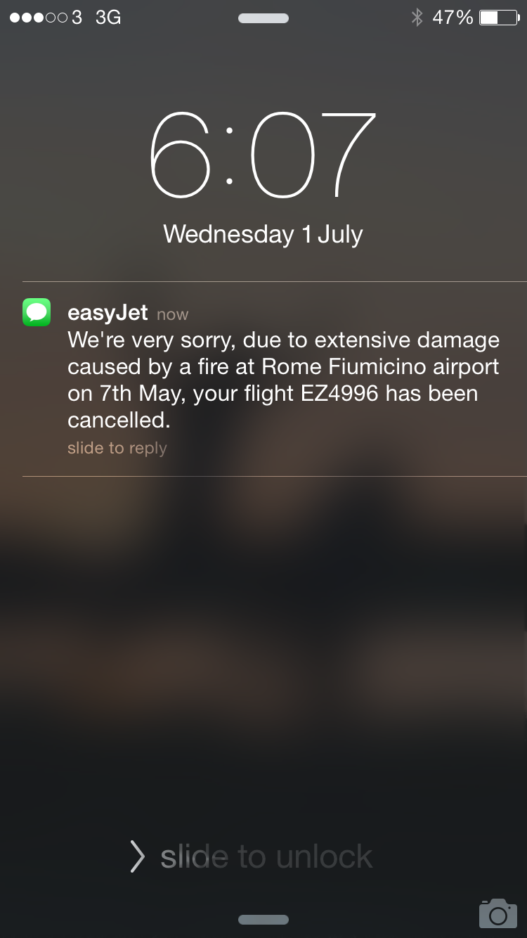 Yes, a fire in May cancelled a flight in July...