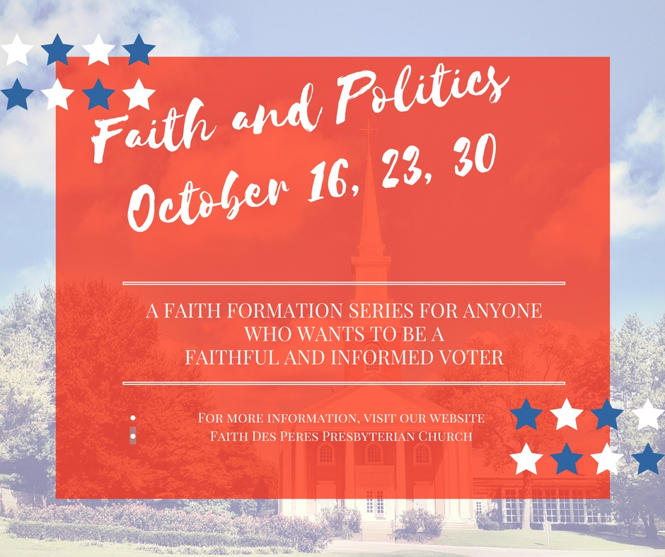Faith and Politics October 16-30