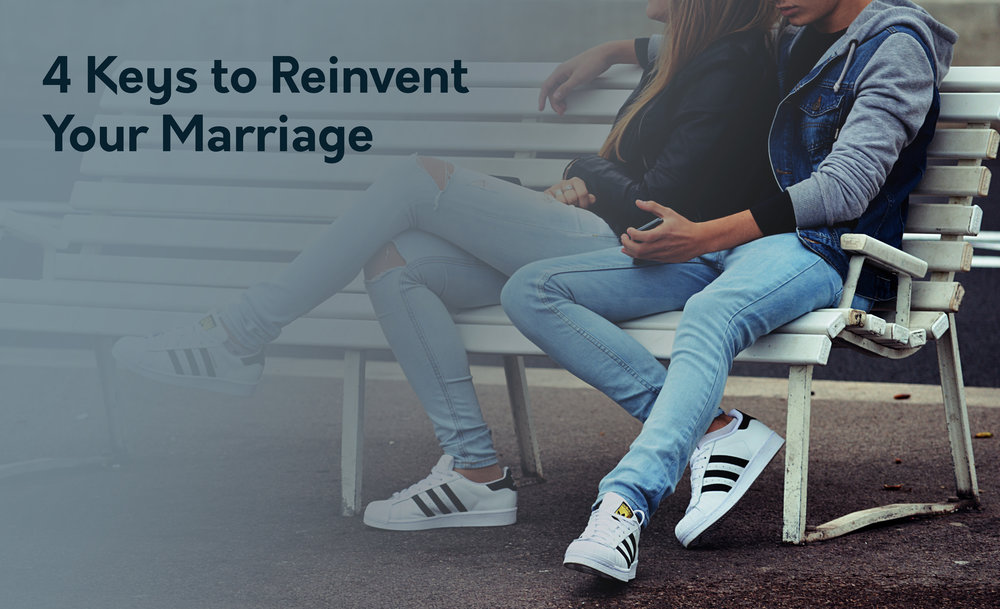 4 Keys to Reinvent Your Marriage.jpg