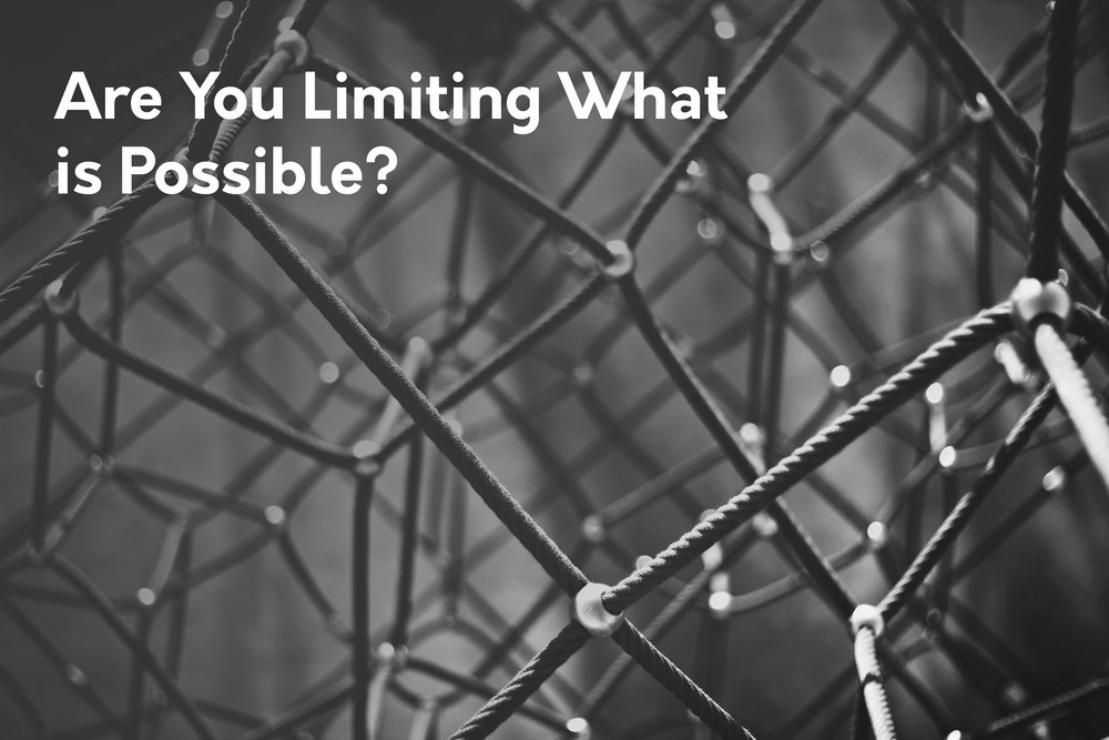 Are You Limiting What is Possible.jpg