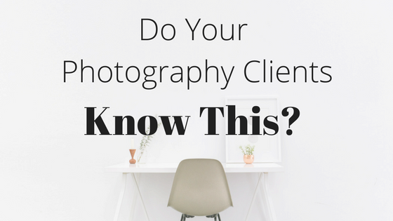Do Your Photography Clients Know This_.png