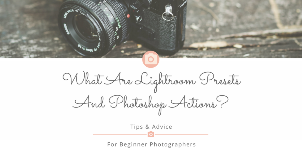 What are lightroom presets and photoshop actions_.png