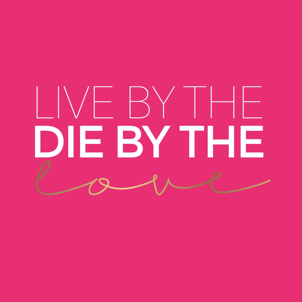 live die love.jpg