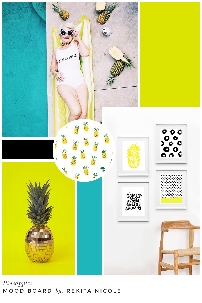 Mood Board: Pineapples  sources: Dime Piece /  BaddieWinkle , Pineapple Wallpaper /  ModCloth , Gold Pineapple /  FlavorWire , Pineapple Prints /  Maiko Magao