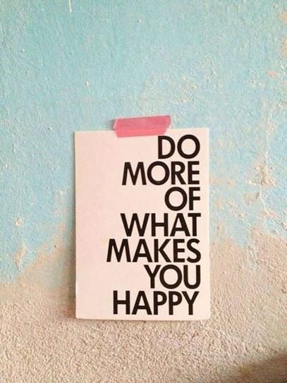 do more of what makes.jpg