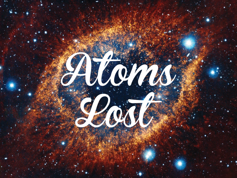 ATOMS LOST