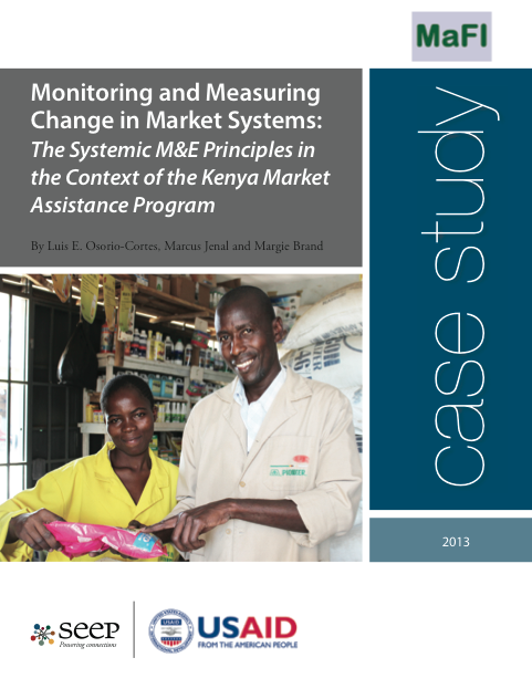 Monitoring and Measuring Change in Market Systems: The Systemic M&E Principles in the Context of the Kenya Market Assistance Program