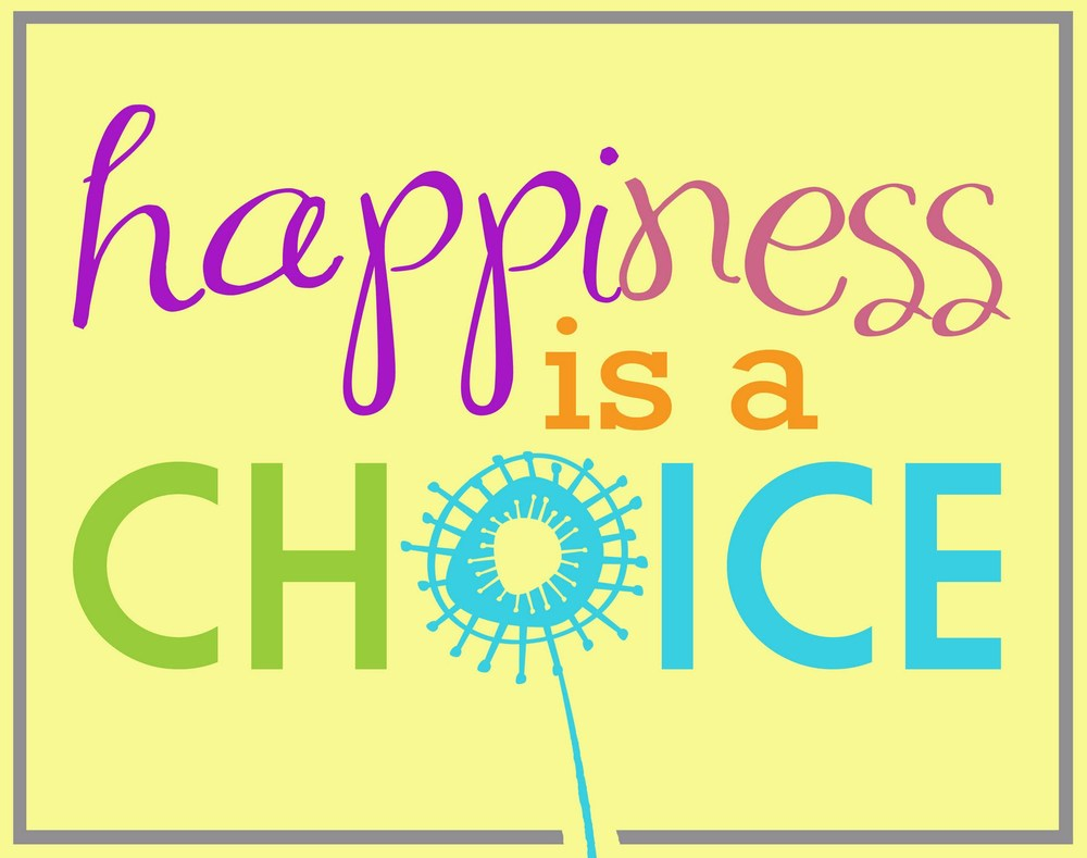 Happiness is a choice - bucket list life