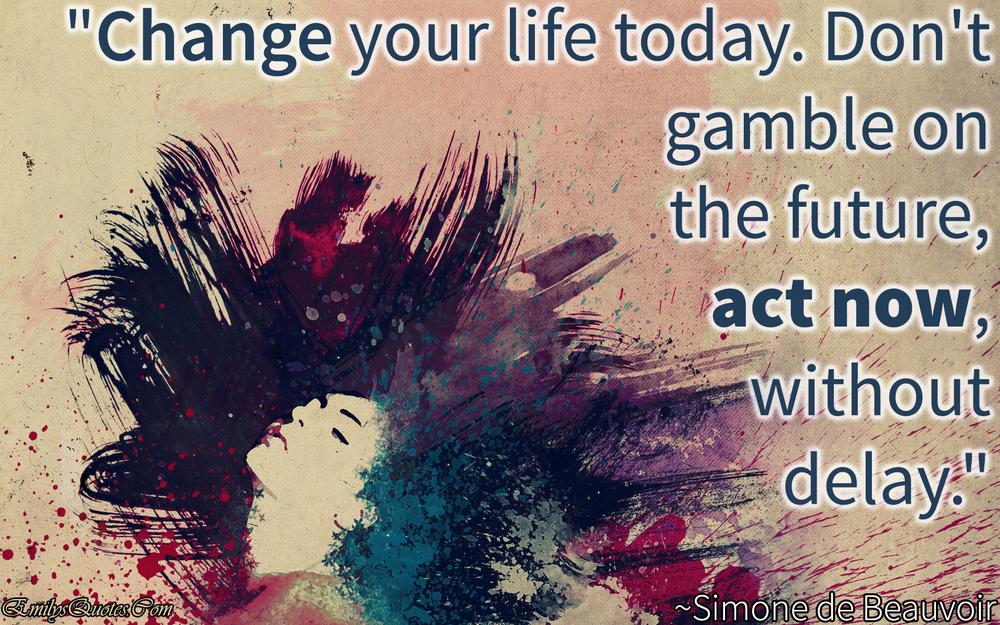 change to your bucket list life today.jpg