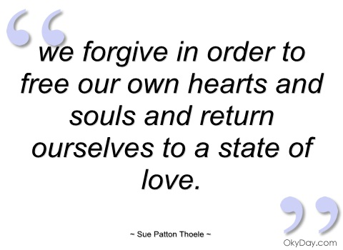 we-forgive-in-order-to-free-our-own-hearts.jpg