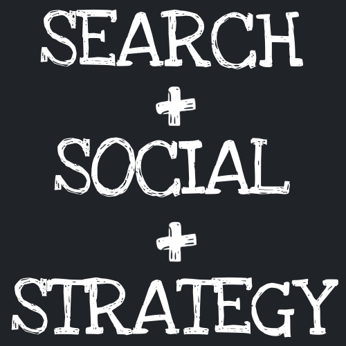 search + social + strategy