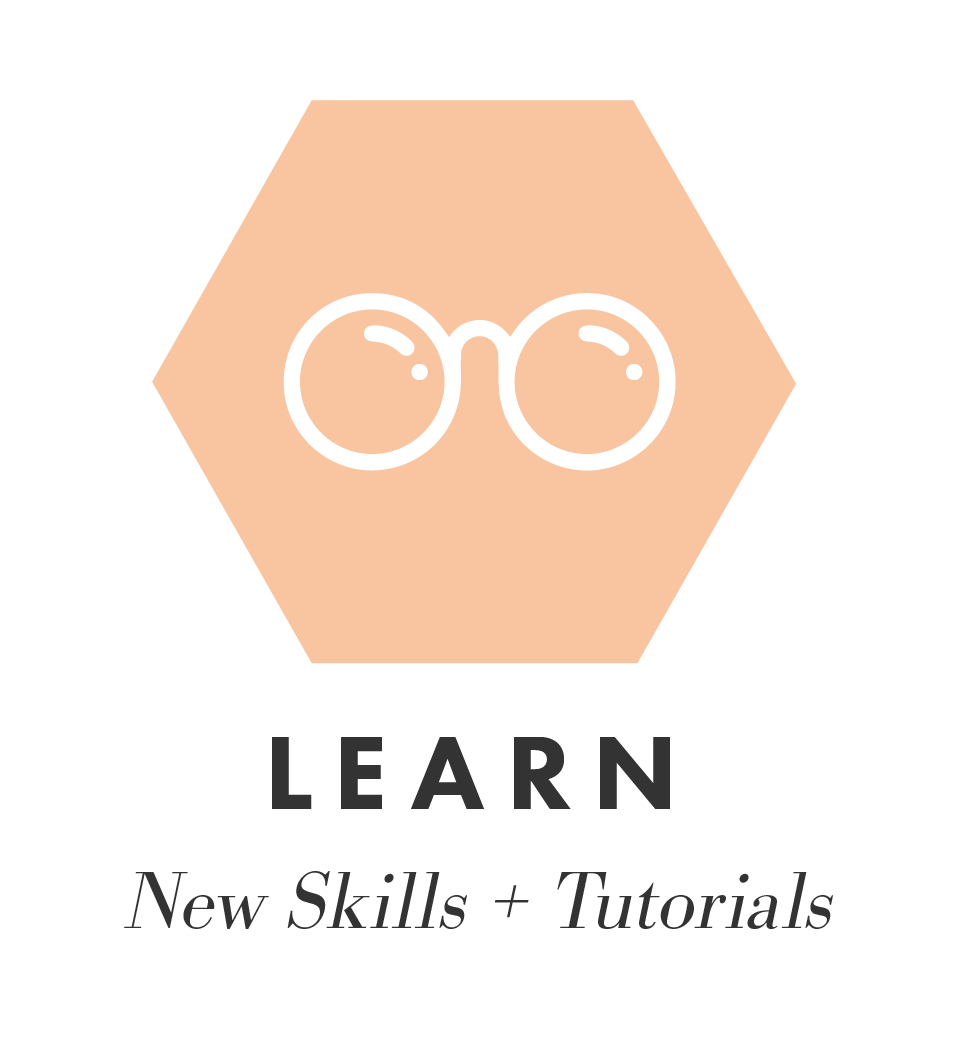 Learn New Skills + Tutorial