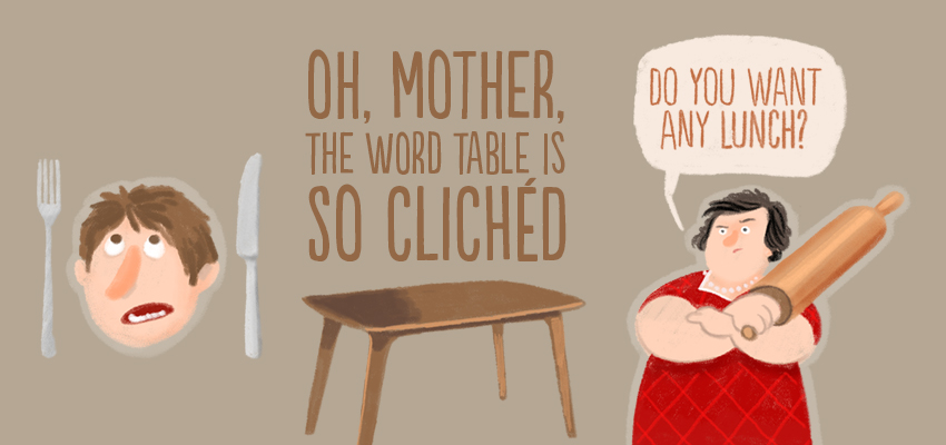 Table is so cliche - illustration by Cognitive Media