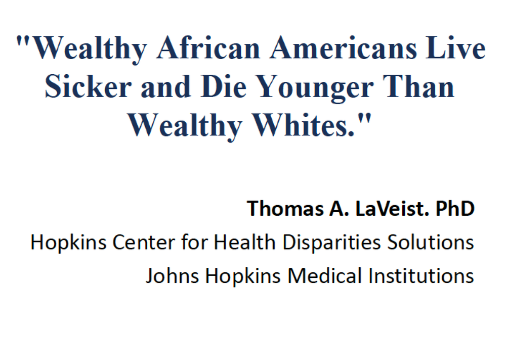 Thomas LaVeist - Wealthy African Americans Live Sicker and Die Younger Than Wealthy Whites (PDF)  DOWNLOAD