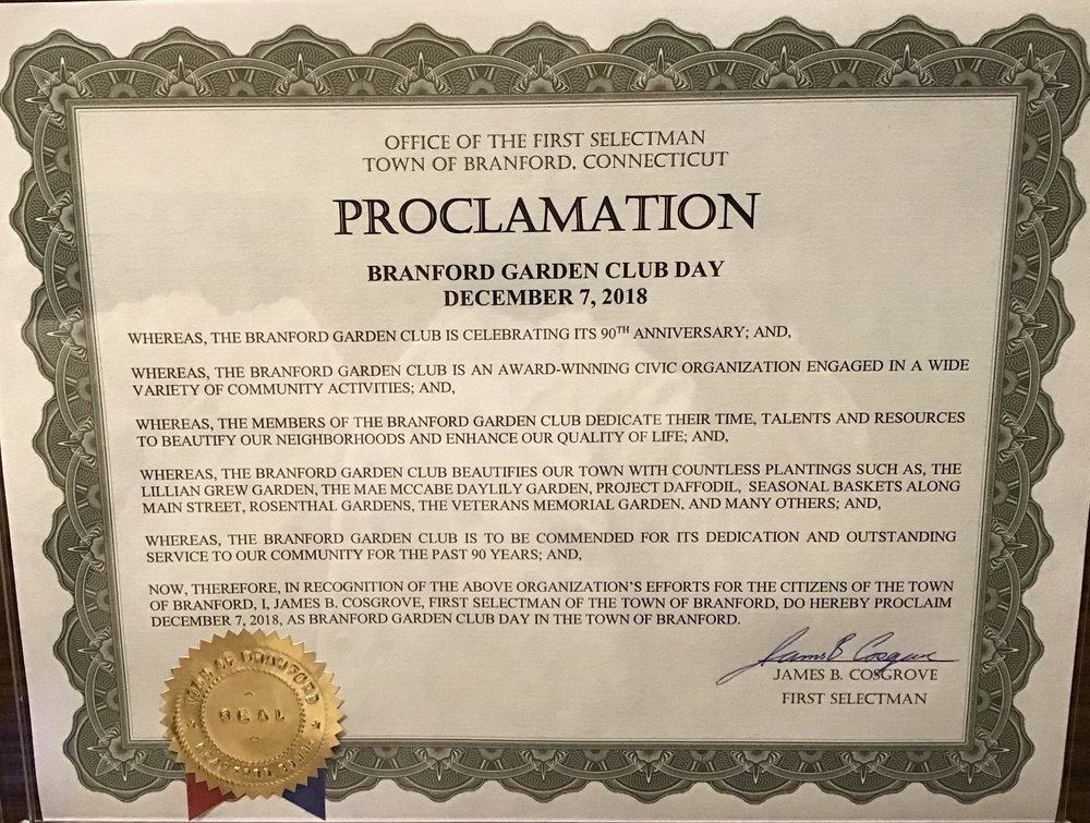 First Selectman, James B. Cosgrove, honored the Branford Garden Club by proclaiming December 7, 2018, as Branford Garden Club Day in the Town of Branford.