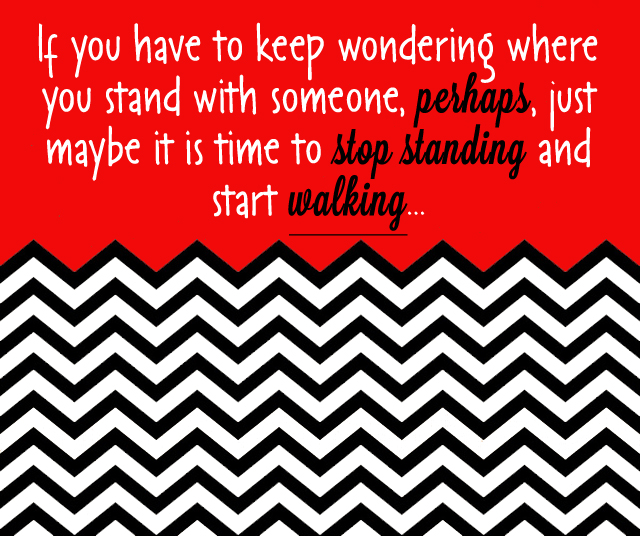 Keep Walking Know Where You Stand Quote