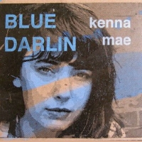 Kenna Mae Blue Darlin Produce/Engineer/Mix