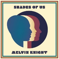 Melvin Knight Shades of Us Mix/Master/Engineer