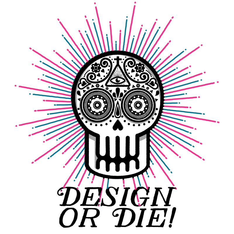design or die